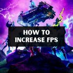 How To Increase FPS in Games