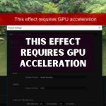 this effect requires gpu acceleration