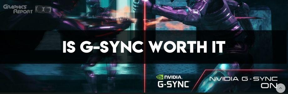 Is G-Sync Worth It