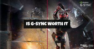 Is G Sync Worth It